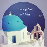 Travel & Food。It's My life
